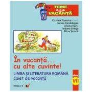 LIMBA SI LITERATURA ROMANA. CAIET DE VACANTA. CLASA A VII-A