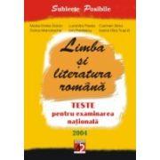 LIMBA ŞI LITERATURA ROMÂNĂ. TESTE PENTRU EXAMINAREA NATIONALĂ. 2004