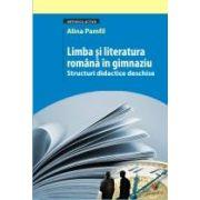 Limba si literatura romana in gimnaziu. Structuri didactice deschise