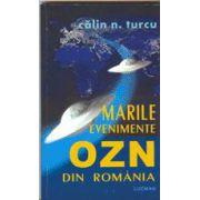 Marile evenimente - Ozn Din Romania