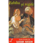 Zabiba Si Regele - Cartea Secreta A Lui Saddam Hussein