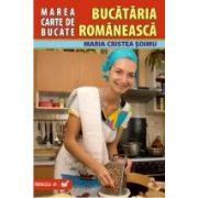 MAREA CARTE DE BUCATE. BUCATARIA ROMANEASCA