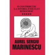 O contributie la istoria exilului romanesc – vol. V