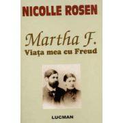 Martha F. Viaţa Mea Cu Freud