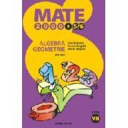 MATE 2000 +5/6 - ALGEBRA. GEOMETRIE, PARTEA I. CLASA VII. ANUL SCOLAR 2005 - 2006