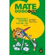 MATE 2000 +5/6 - ARITMETICA. ALGEBRA. GEOMETRIE. CLASA A VI-A. PARTEA I. ANUL SCOLAR 2005-2006