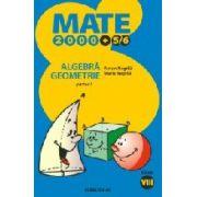 MATE 2000 +5/6 - Algebra. Geometrie (clasa a VIII-a, partea I)
