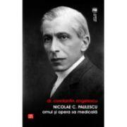 Nicolae C. Paulescu. Omul si opera sa medicala