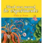 Micul meu manual de experimente: Viaţa şi Terra