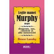 Legile mamei Murphy despre dragoste, sex, casnicie si alte nenorociri