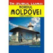 Nordul Moldovei – ghid turistic