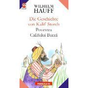 DIE GESCHICHTE VON KALIF STORCH / POVESTEA CALIFULUI BARZA