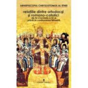 Relatiile dintre ortodocsi si romano-catolici