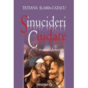 Sinucideri ciudate – roman detectiv
