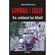 Eu, Soldatul Lui Allah! - Londra, 7 Iulie 2005
