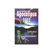 Apocalipsa 2012 - Certitudine! sau probabilitate?