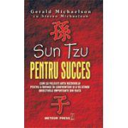 Sun Tzu pentru succes Cum sa folosesti arta razboiului pentru a invinge in confruntari si a va atinge obiectivele importante in viata