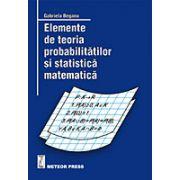 Elemente de teoria probabilitatilor si statistica matematica