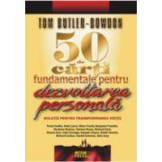 50 de carti fundamentale pentru dezvoltarea personala Solutii pentru transformarea vietii