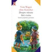 VOM WAGEN OHNE KUTSCHER / DESPRE TRÃSURA FÃRÃ VIZITIU. BASME POPULARE GERMANE