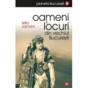 Oameni si locuri din vechiul Bucuresti