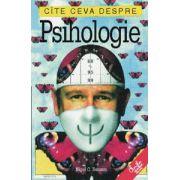 Cîte ceva despre psihologie