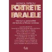Portrete paralele. Interviuri cu personalităţi ale teatrului şi filmului românesc