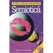 Cîte ceva despre semiotică