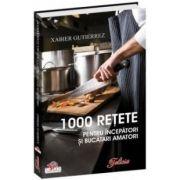 1000 reţete pentru începători şi bucătari amatori