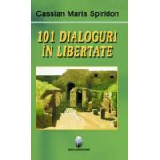 101 dialoguri in libertate (vol. I)