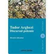 TUDOR ARGHEZI. DISCURSUL POLEMIC