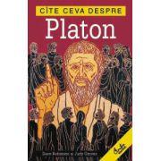 Cîte ceva despre Platon