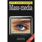 Cîte ceva despre mass-media
