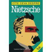 Cîte ceva despre Nietzsche