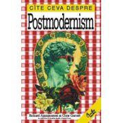 Cîte ceva despre Postmodernism