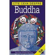 Cîte ceva despre Buddha