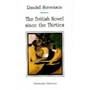 THE BRITISH NOVEL SINCE THE THIRTIES
