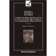 ISTORIA CIVILIZATIEI BRITANICE (III)