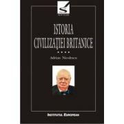 ISTORIA CIVILIZATIEI BRITANICE (IV)