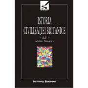ISTORIA CIVILIZATIEI BRITANICE IV TOM 2