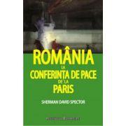 ROMANIA LA CONFERINTA DE PACE DE LA PARIS