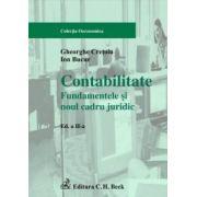 Contabilitate. Fundamentele si noul cadru juridic. Editia 2