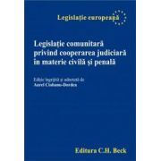 Legislatie comunitara privind cooperarea judiciara in materie civila si penala