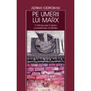 Pe umerii lui Marx. O introducere în istoria comunismului românesc