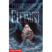 CRONICILE DUPA ELLIMIST