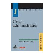 Criza administratiei - teorii si realitati