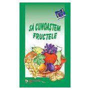 Sa cunoastem fructele