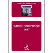 Curtea de Apel Ploiesti. Buletinul Jurisprudentei 2007