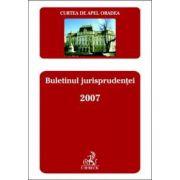 Curtea de Apel Oradea. Buletinul jurisprudentei 2007