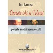 Dostoievski si Tolstoi / Poveste cu doi necunoscuti